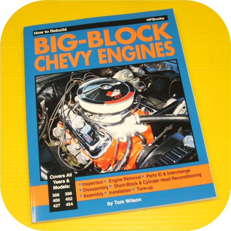 Rebuild Big Block Chevy  Chevrolet Engine Book 454 427 402 396 366
